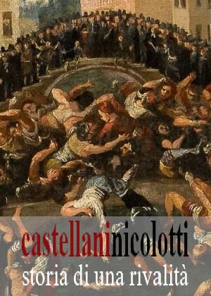 Castellani und Nicolotti, Geschichte einer Rivalität